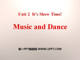 《Music and Dance》It's Show Time! PPT教学课件