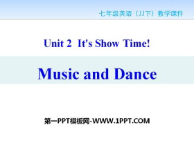 《Music and Dance》It's Show Time! PPT课件下载