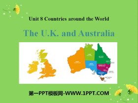 《The U.K.and Australia》Countries around the World PPT免�M�n件