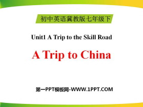 《A Trip to China》A Trip to the Silk Road PPT课件