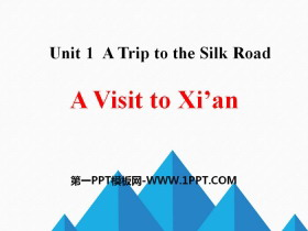 《A Visit to Xi'an》A Trip to the Silk Road PPT