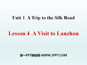 《A Visit to Lanzhou》A Trip to the Silk Road PPT课件tt娱乐官网平台