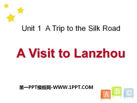 《A Visit to Lanzhou》A Trip to the Silk Road PPT免费教学课件