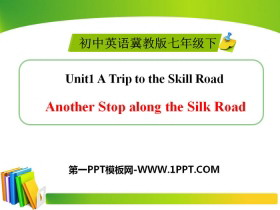 《Another Stop along the Silk Road》A Trip to the Silk Road PPT
