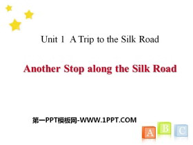 《Another Stop along the Silk Road》A Trip to the Silk Road PPT课件tt娱乐官网平台