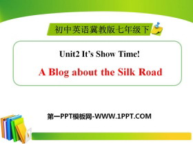《A Blog about the Silk Road》It's Show Time! PPT课件