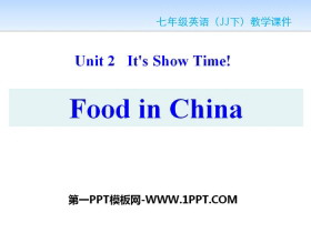 《Food in China》It's Show Time! PPT教学课件