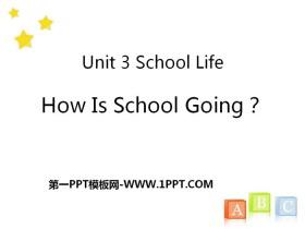 《How Is School Going?》School Life PPT课件tt娱乐官网平台