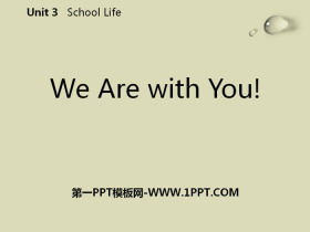 《We Are with You!》School Life PPT免费课件