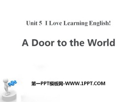 《A Door to the World》I Love Learning English PPT教学课件