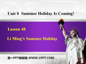 《Li Ming's Summer Holiday》Summer Holiday Is Coming! PPT免费课件