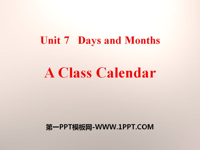 《A Class Calendar》Days and Months PPT下载