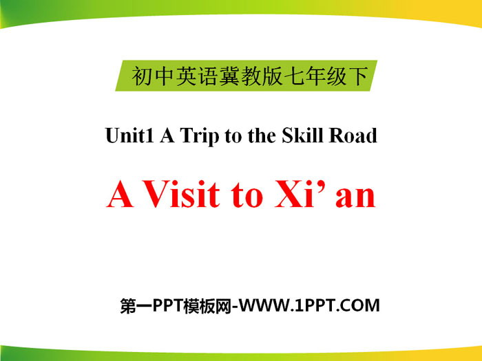 《A Visit to Xi\an》A Trip to the Silk Road PPTtt娱乐官网平台