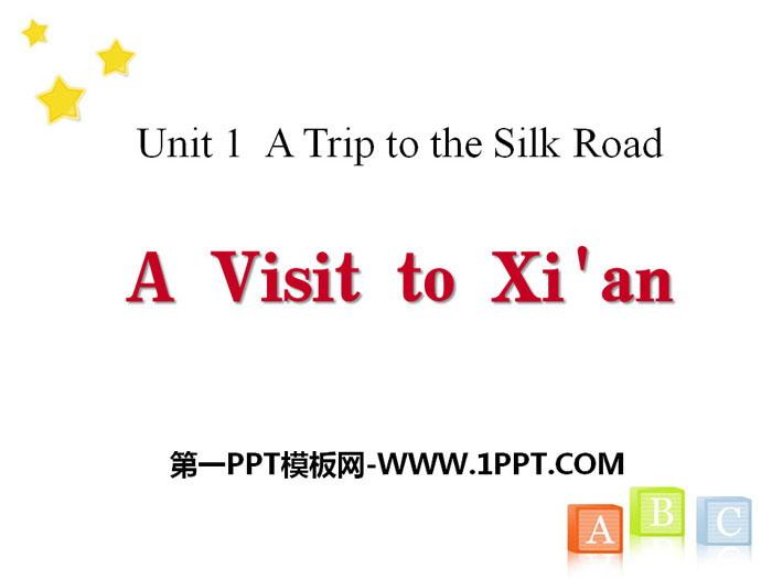 《A Visit to Xi\an》A Trip to the Silk Road PPT免费课件