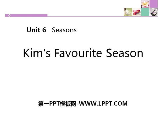 《Kim\s Favourite Season》Seasons PPT教学课件