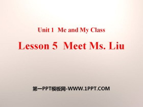 《Meet Ms.Liu》Me and My Class PPT免费课件