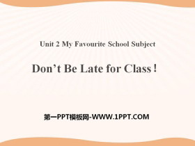 《Don't Be Late for Class!》My Favourite School Subject PPT教学课件