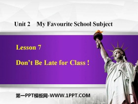《Don't Be Late for Class!》My Favourite School Subject PPT课件下载