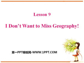 《I Don't Want to Miss Geography!》My Favourite School Subject PPT
