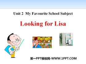 《Looking for Lisa》My Favourite School Subject PPT课件