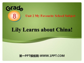 《Lily Learns about China!》My Favourite School Subject PPT课件下载