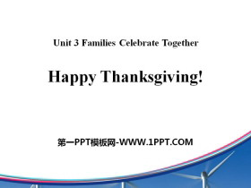 《Happy Thanksgiving!》Families Celebrate Together PPT课件下载