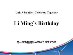 《Li Ming's Birthday》Families Celebrate Together PPT免费课件