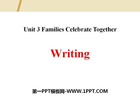 《Writing》Families Celebrate Together PPT