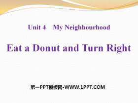 《Eat a Donut and Turn Right》My Neighbourhood PPT课件