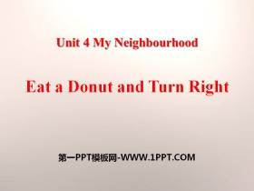 《Eat a Donut and Turn Right》My Neighbourhood PPT教学课件