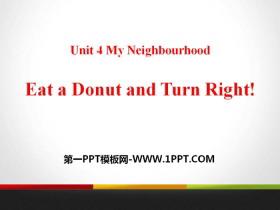 《Eat a Donut and Turn Right》My Neighbourhood PPT课件下载