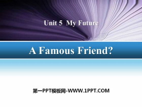 《A Famous Friend?》My Future PPT�n件