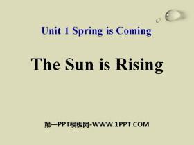 《The Sun Is Rising》Spring Is Coming PPT�n件