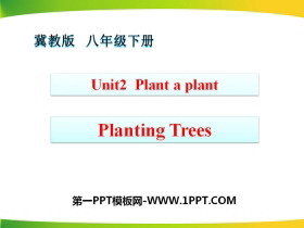 《Planting Trees》Plant a Plant PPT教学课件