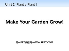 《Make Your Garden Grow!》Plant a Plant PPT教�W�n件