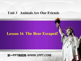 《The Bear Escaped!》Animals Are Our Friends PPT下载