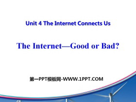 《The Internet-Good or Bad?》The Internet Connects Us PPT教学课件