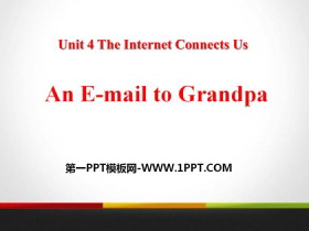 《An E-mail to Grandpa》The Internet Connects Us PPT教学课件