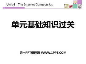 《单元基础知识过关》The Internet Connects Us PPT
