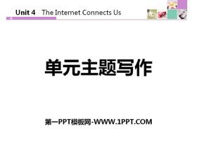 《单元主题写作》The Internet Connects Us PPT