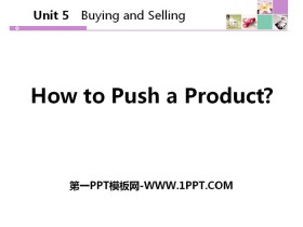 《How to Push a Product?》Buying and Selling PPT教�W�n件