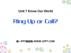 《Ring Up or Call?》Know Our World PPT下载