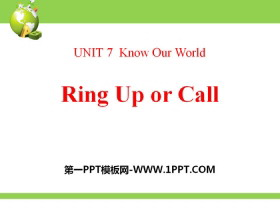 《Ring Up or Call?》Know Our World PPT教�W�n件