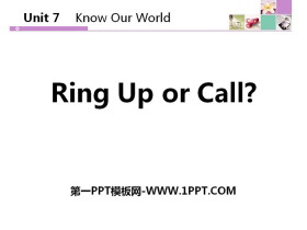 《Ring Up or Call?》Know Our World PPT课件tt娱乐官网平台