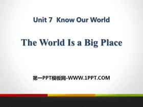 《The World Is a Big Place》Know Our World PPT教�W�n件