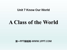 《A Class of the World》Know Our World PPT