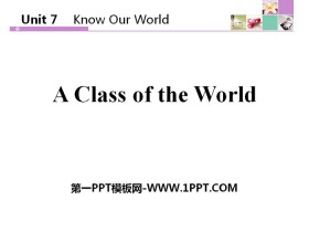 《A Class of the World》Know Our World PPT�n件下�d