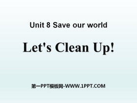 《Let's Clean Up!》Save Our World! PPT�n件