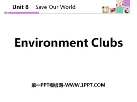 《Environment Clubs》Save Our World! PPT下载