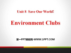 《Environment Clubs》Save Our World! PPT教�W�n件